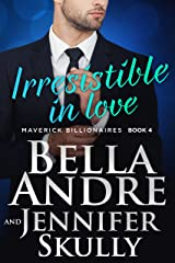 Irresistible In Love (The Maverick Billionaires, Book 4) Kindle Edition