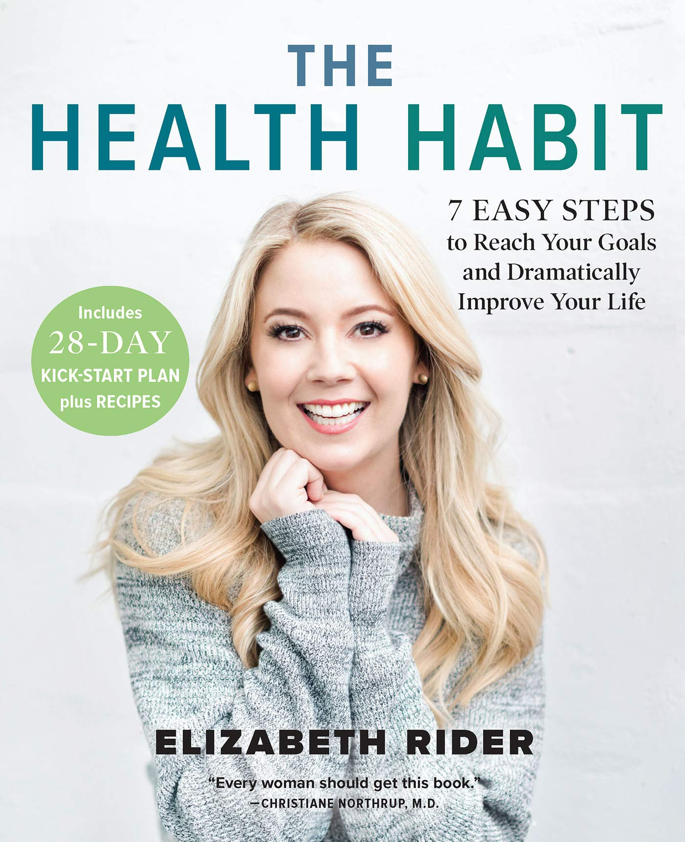 The Health Habit: 7 Easy Steps To Reach Your Goals And Dramatically Improve Your Life