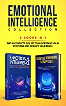 Emotional Intelligence Collection 2-in-1 Bundle: Emotional Intelligence + Cognitive Behavioral Therapy (CBT) - The #1 Comp...