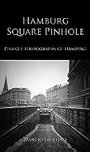 Hamburg Square Pinhole: Pinhole photographs of Hamburg (English Edition)