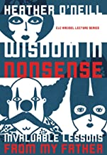 Wisdom in Nonsense: Invaluable Lessons from My Father (CLC Kreisel Lecture Series)