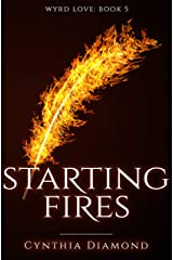 Starting Fires (Wyrd Love Book 5) Kindle Edition