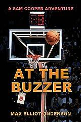 At the Buzzer: A Sam Cooper Adventure, Episode 5 (Sam Cooper Adventures) Kindle Edition
