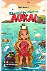 Aukai. El espíritu del mar.: Libro de fantasía y aventuras sobre reciclaje y medio ambiente (para niños de 8-11 años) Versión Kindle