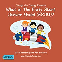 Chicago ABA Therapy Presents: What is the Early Start Denver Model