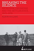 Breaking the Silence: Aboriginal Defenders and the Settler State, 1905–1939