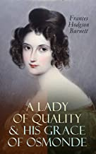 A Lady of Quality & His Grace of Osmonde: Victorian Romance Novels (English Edition)