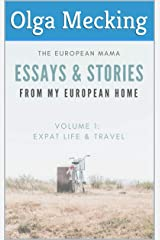 The European Mama Essays and Stories from my European Home: Living Abroad and Traveling Kindle Edition