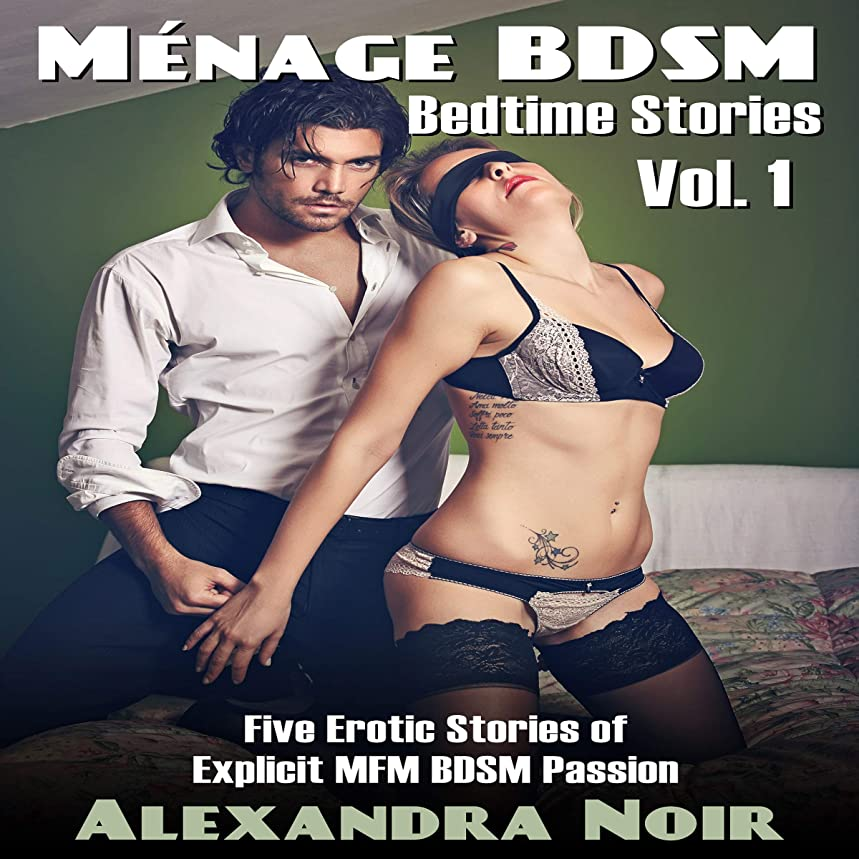 Ménage BDSM Bedtime Stories: Five Erotic Stories of Explicit MFM BDSM Passion: Because Two Doms Are Better Than One!
