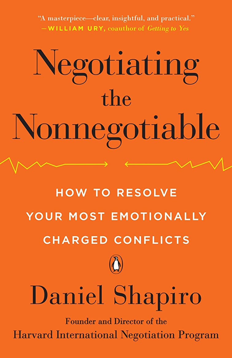 十全部田舎Negotiating the Nonnegotiable: How to Resolve Your Most Emotionally Charged Conflicts (English Edition)
