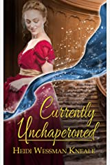 Currently Unchaperoned (Currently Charmed Book 1) Kindle Edition