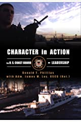 Character in Action: The U.S. Coast Guard on Leadership Kindle Edition