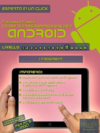 Corso di programmazione per Android. Livello 11 (Esperto in un click)