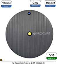 ProxiMat | ProxiOne | Grey | Standard | VR Virtual Reality Chaperone Safety Mat | 8' to 10' Room Scale | for HTC Vive, Oculus Rift Quest, Playstation PSVR, Pimax 5K 8K, Valve Index Headset …