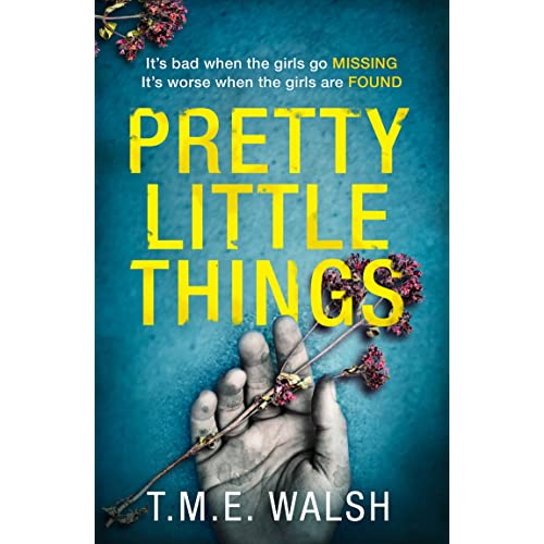 5ce0da183d Pretty Little Things: 2018's most nail-biting serial killer thriller with  an unbelievable twist