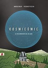 Cosmicómic: El descubrimiento del Big Bang (Salamandra Graphic) (Spanish Edition)