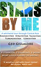 Stans By Me: A whirlwind tour through Central Asia - Kazakhstan, Kyrgyzstan, Tajikistan, Turkmenistan and Uzbekistan