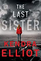 Cover image of The Last Sister by Kendra Elliot