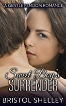 Sweet Boy's Surrender: Miss Treats Her Good Boy To A Debauched Sampling of Kink Under The Stars (Sweet Boy GFD) (English Edition)