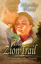 The Zion Trail (Promised Valley Book 1)