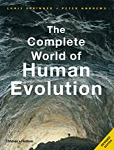 The Complete World of Human Evolution (Second Edition)  (The Complete Series)