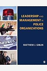 Leadership and Management in Police Organizations Kindle Edition