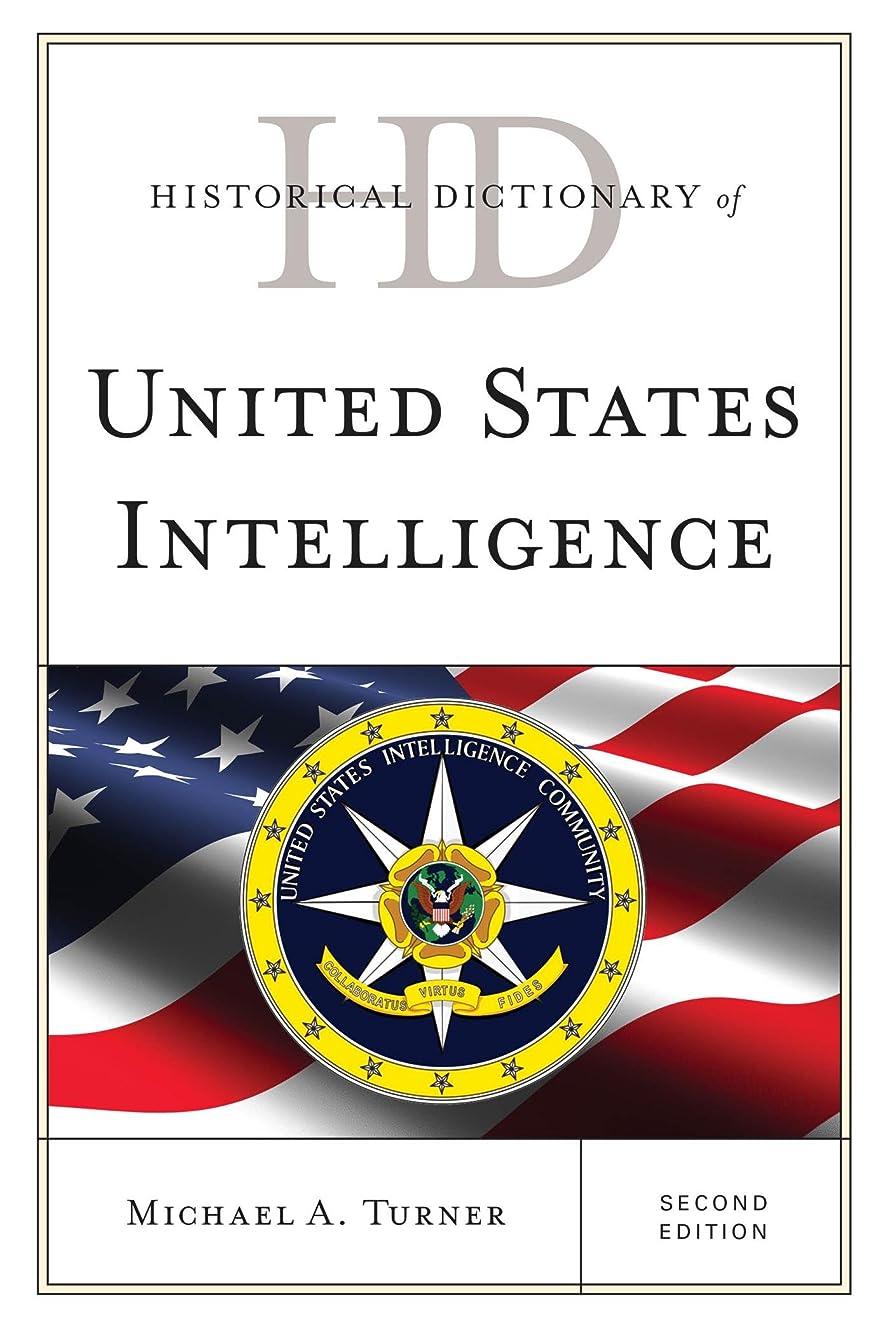 首謀者乱気流るHistorical Dictionary of United States Intelligence (Historical Dictionaries of Intelligence and Counterintelligence) (English Edition)