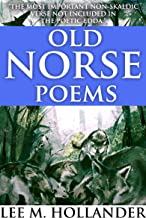 OLD NORSE POEMS: THE MOST IMPORTANT NON-SKALDIC VERSE NOT INCLUDED IN THE POETIC EDDA - Annotated Celtics' People History