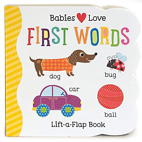 Babies Love First Words Chunky Lift-a-Flap Board Book (Babies Love)