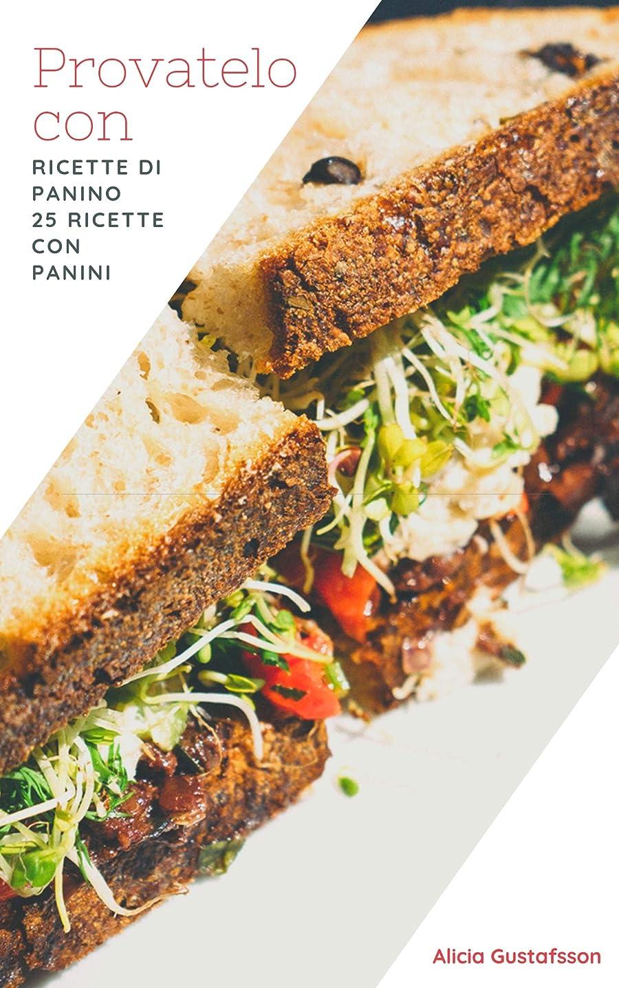 ブレーキシステム聴覚Provatelo con ricette di panino: 25 Ricette con panini (Italian Edition)