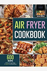 Air Fryer Cookbook: 600 Effortless Air Fryer Recipes for Beginners and Advanced Users Hardcover