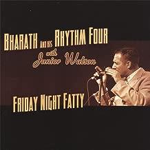 Friday Night Fatty Featuring Junior Watson