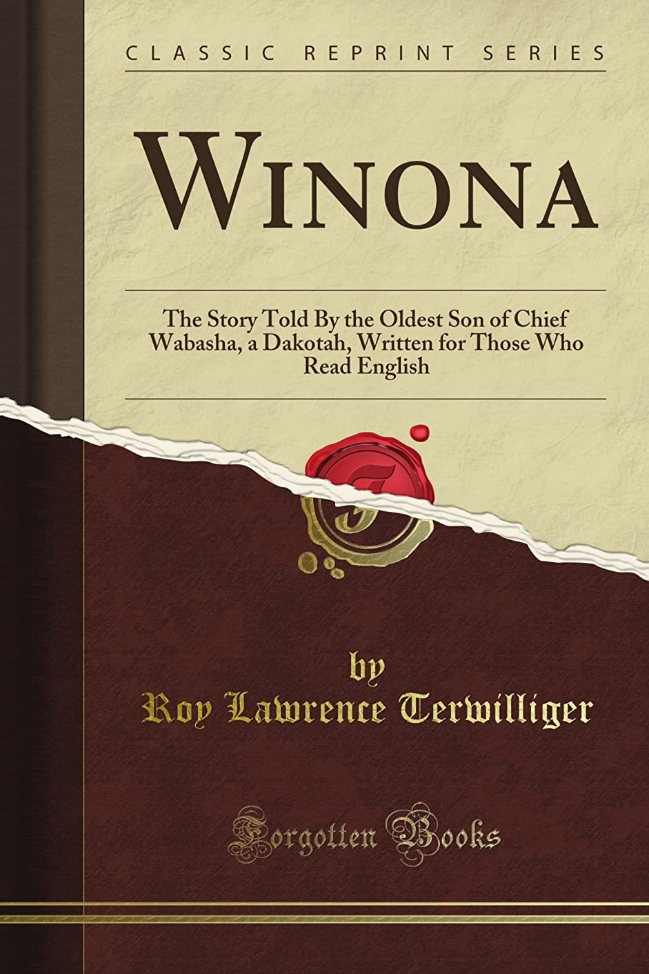 群集チロ水を飲むWinona: The Story Told By the Oldest Son of Chief Wabasha, a Dakotah, Written for Those Who Read English (Classic Reprint)