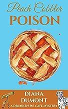 Peach Cobbler Poison (The Drunken Pie Cafe Cozy Mystery Book 1)