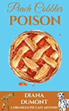 Peach Cobbler Poison (The Drunken Pie Cafe Cozy Mystery Book 1)