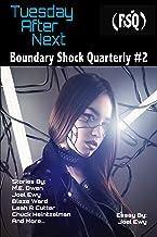 Tuesday After Next: Boundary Shock Quarterly #2