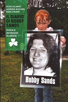 Il diario di Bobby Sands: Storia di un ragazzo irlandese