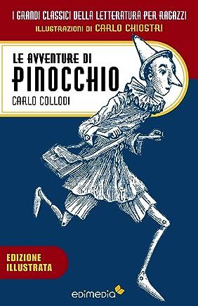 Le avventure di Pinocchio: Con illustrazioni di Carlo Chiostri (I Grandi Classici della Letteratura per Ragazzi Vol. 1)