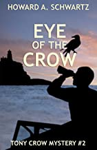 Eye of the Crow: Tony Crow private detective mystery #2 (Tony Crow Private Investigator mystery series)