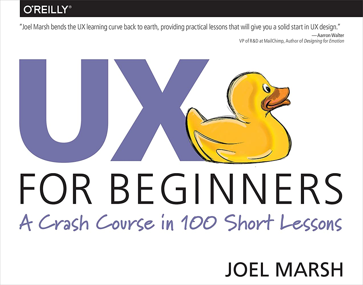 シーンとげ打ち上げるUX for Beginners: A Crash Course in 100 Short Lessons (English Edition)