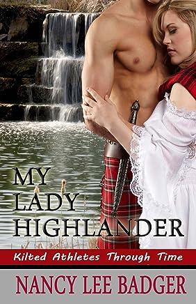 My Lady Highlander (Kilted Athletes Through Time Book 1) (English Edition)