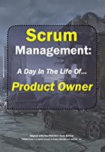 Scrum Management: Product Owner: A Day In The Life Of...