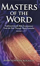 Masters of the Word: Traditional Jewish Bible Commentary from the First Through Tenth Centuries (Vol. 1)