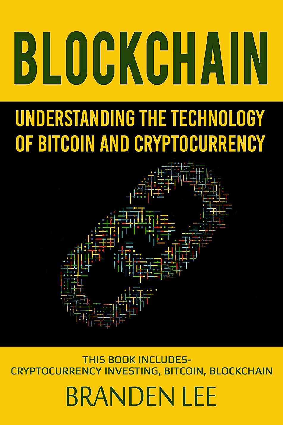 男性細い十分ですBlockchain: Understanding the Technology of Bitcoin and Cryptocurrency: This Book Includes- Cryptocurrency Investing, Bitcoin, Blockchain (English Edition)