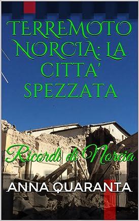 TERREMOTO NORCIA: La citta spezzata: Ricordi di Norcia (I LIBRI DEL CUORE Vol. 1)
