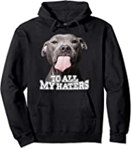 To All My Haters Pitbull Dog Funny Pullover Hoodie