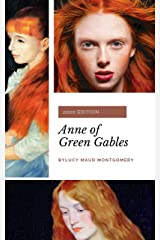 Anne of Green Gables (Anne Shirley Series #1): by L. M. Montgomery Kindle Edition