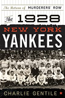 The 1928 New York Yankees: The Return of Murderers' Row