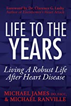 Life to the Years: Living A Robust Life After Heart Disease