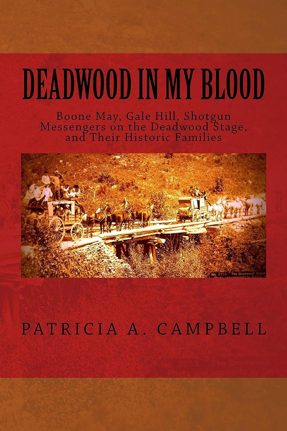 アイドルメトロポリタンベッドDeadwood In My Blood: Boone May, Gale Hill, Shotgun Messengers on the Deadwood Stage, and Their Historic Families (Volume 1) (English Edition)